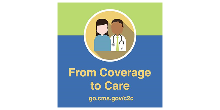 Centers for Medicare & Medicaid Services - From Coverage to Care. go.cms.gov/c2c