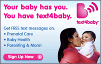 Your baby has you. You have Text4baby.